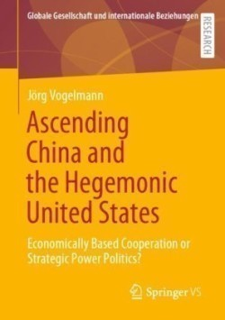 Ascending China and the Hegemonic United States