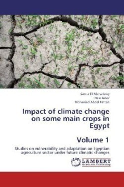 Impact of Climate Change on Some Main Crops in Egypt Volume 1