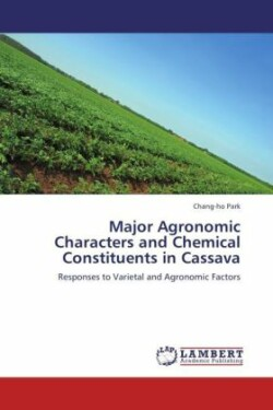Major Agronomic Characters and Chemical Constituents in Cassava