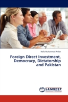 Foreign Direct Investment, Democracy, Dictatorship and Pakistan