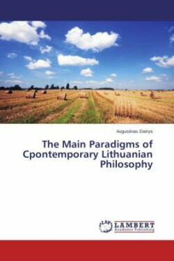 The Main Paradigms of Cpontemporary Lithuanian Philosophy