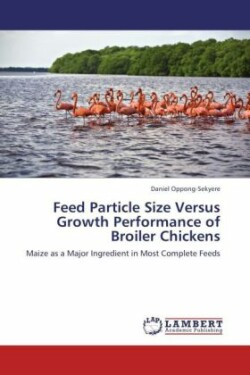 Feed Particle Size Versus Growth Performance of Broiler Chickens