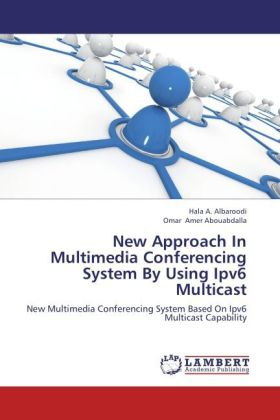 New Approach In Multimedia Conferencing System By Using Ipv6 Multicast