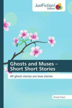 Ghosts and Muses Short Short Stories