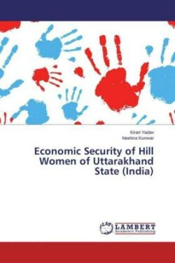Economic Security of Hill Women of Uttarakhand State (India)
