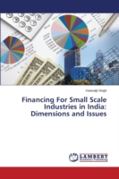 Financing For Small Scale Industries in India: Dimensions and Issues
