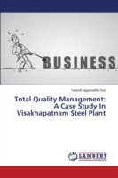 Total Quality Management: A Case Study In Visakhapatnam Steel Plant