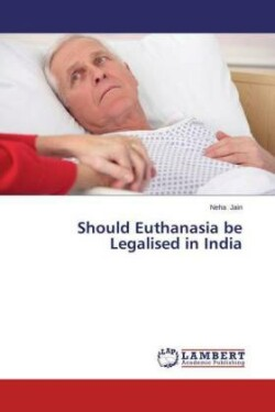 Should Euthanasia be Legalised in India