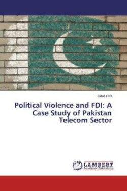 Political Violence and FDI: A Case Study of Pakistan Telecom Sector