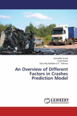 An Overview of Different Factors in Crashes Prediction Model