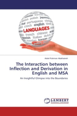 The Interaction between Inflection and Derivation in English and MSA