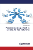 Packet Dropping Attack in Mobile Ad-Hoc Networks