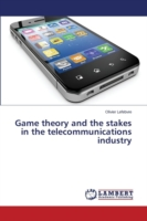 Game Theory and the Stakes in the Telecommunications Industry
