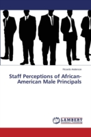 Staff Perceptions of African-American Male Principals