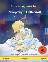 Dors bien, petit loup - Sleep Tight, Little Wolf (francais - anglais)