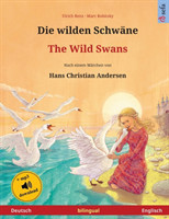 wilden Schwane - The Wild Swans (Deutsch - Englisch)