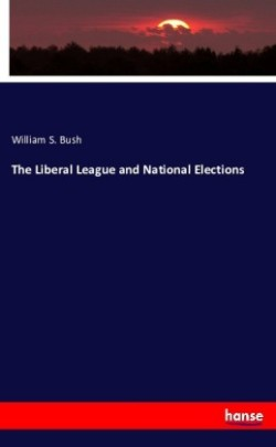 The Liberal League and National Elections