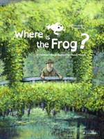 Where is the Frog? A Children's Book Inspired by Claude Monet