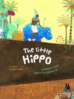 Little Hippo: A Children's Book Inspired by Egyptian Art