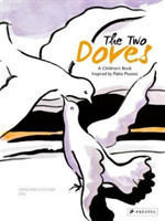 Two Doves: A Children's Book Inspired by Pablo Picasso