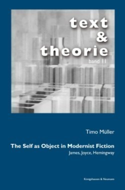 The Self as Object in Modernist Fiction