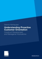 Understanding Proactive Customer Orientation Construct Development and Managerial Implications