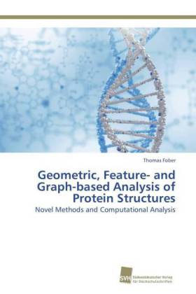 Geometric, Feature- And Graph-Based Analysis of Protein Structures