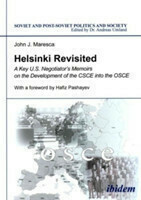 Helsinki Revisited - A Key U.S. Negotiator`s Memoirs on the Development of the CSCE into the OSCE