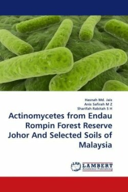 Actinomycetes from Endau Rompin Forest Reserve Johor And Selected Soils of Malaysia