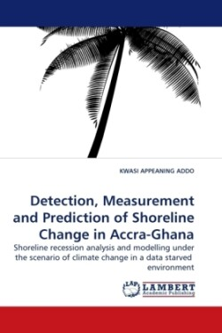 Detection, Measurement and Prediction of Shoreline Change in Accra-Ghana