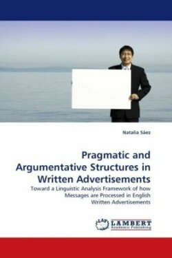 Pragmatic and Argumentative Structures in Written Advertisements