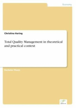 Total Quality Management in theoretical and practical context
