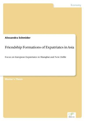 Friendship Formations of Expatriates in Asia