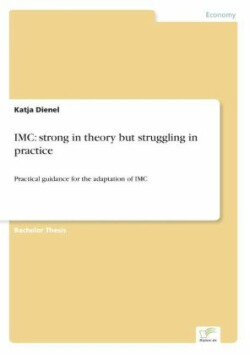 IMC: strong in theory but struggling in practice Strong in Theory But Struggling in Practice