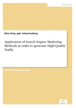 Application of Search Engine Marketing Methods in order to generate High-Quality Traffic