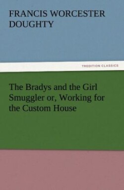The The Bradys and the Girl Smuggler or, Working for the Custom House