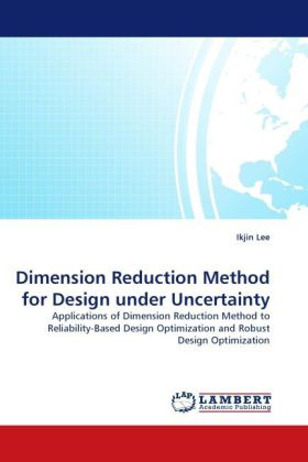 Dimension Reduction Method for Design under Uncertainty