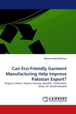Can Eco-Friendly Garment Manufacturing Help Improve Pakistan Export?