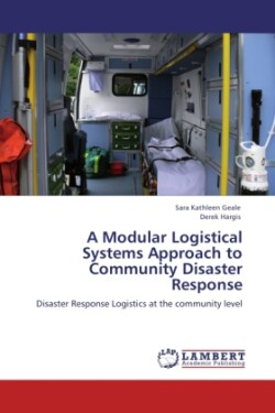 A A Modular Logistical Systems Approach to Community Disaster Response