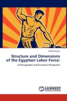 Structure and Dimensions of the Egyptian Labor Force