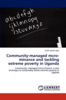 Community-Managed McRo-Minance and Tackling Extreme Poverty in Uganda