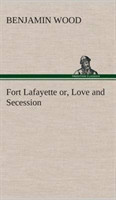 Fort Lafayette or, Love and Secession