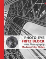 Photo-Eye Fritz Block New Photography 1928-1938 -  Modern Color Slides