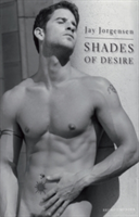 Shades of Desire Light, Shadows, Passion!