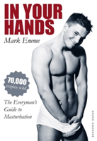 In Your Hands The Everyman's Guide to Masturbation