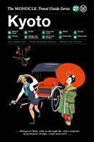 The Monocle Travel Guide to Kyoto