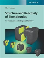 Structure and Reactivity of Biomolecules An Introduction into Organic Chemistry