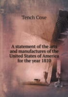 Statement of the Arts and Manufactures of the United States of America for the Year 1810