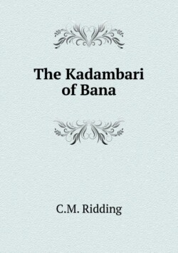 The Kadambari of Bana