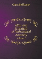 Atlas and Essentials of Pathological Anatomy Volume 1